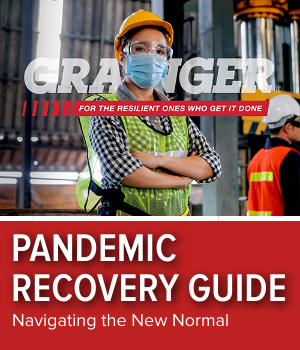 Grainger's Guide to Pandemic Recovery and Navigating the New Normal